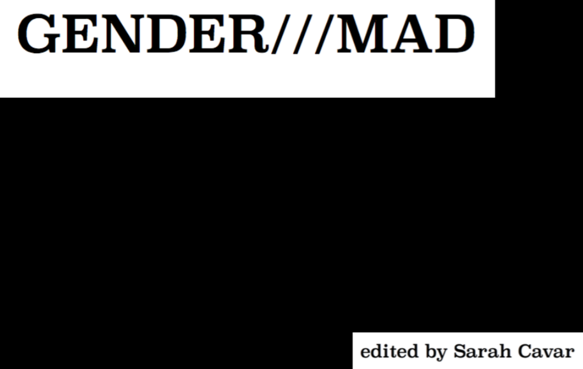 gender//mad, edited by sarah cavar