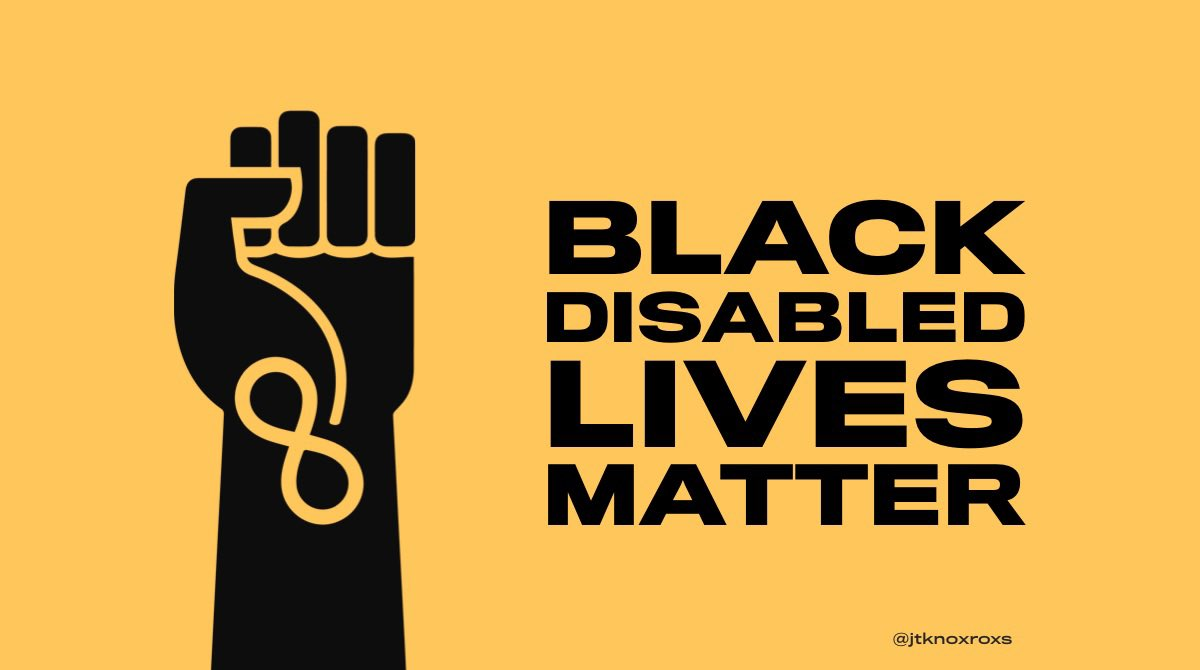 "Against a mustard-yellow background is a raised black fist with an infinity sign on its wrist, accompanied by the words ""black disabled lives matter."""