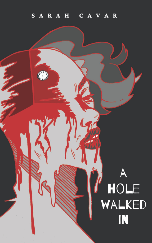 The cover of A HOLE WALKED IN, featuring a grey face dripping with flesh and blood. In the head is a small clock without hands.